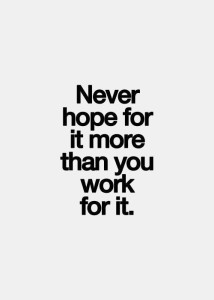 Work not Hope